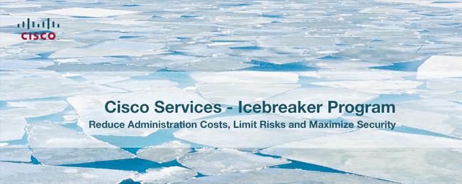 Cisco Services – Icebreaker Program